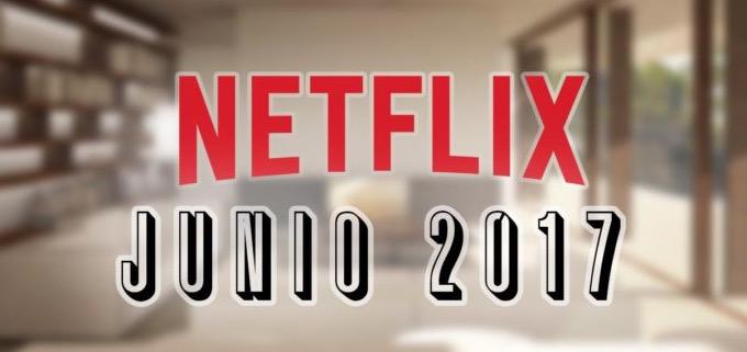 Estrenos Netflix junio de 2017 para España