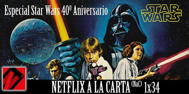 NaC 34: Especial Star Wars – 40° aniversario