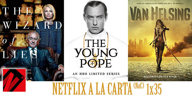 NaC 35: The Young Pope, Van Helsing, The Wizard of Lies