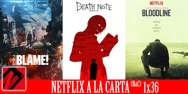 NaC 36 Podcast: Death Note, Bloodline, Blame!