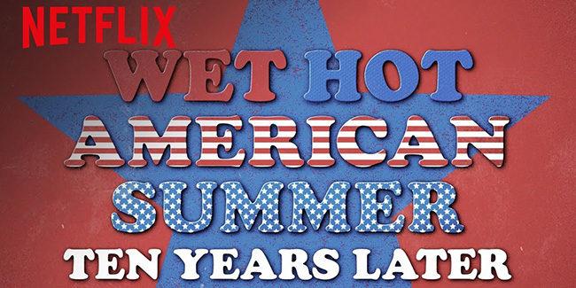 Llega el tráiler de Wet Hot American Summer: Ten Years Later