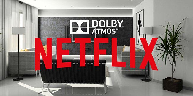 Dolby Atmos llega al streaming de Netflix