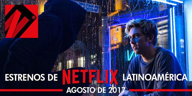 Netflix, estrenos en agosto de 2017 en Latinoamérica