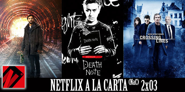 NaC 2×03: El jardín de bronce, Crossing Lines, Death Note (2017)