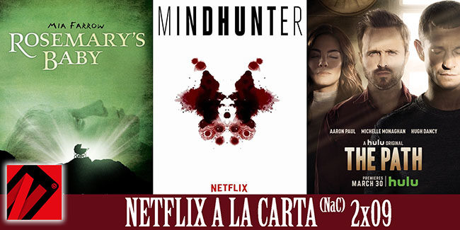 NaC 2×09: Mindhunter, The Path, La semilla del diablo (1968)