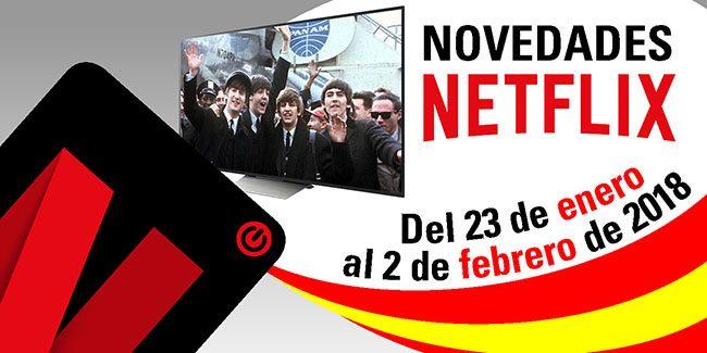 Novedades Netflix España: del 23 de enero al 2 de febrero de 2018