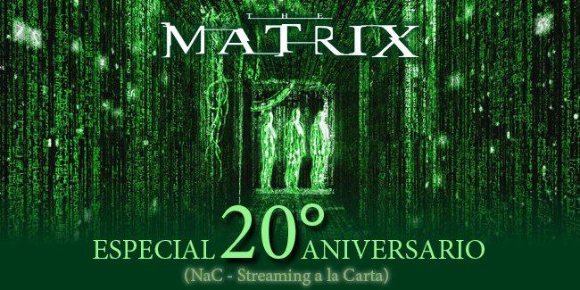 Matrix, un especial de seis horas de nuestro podcast